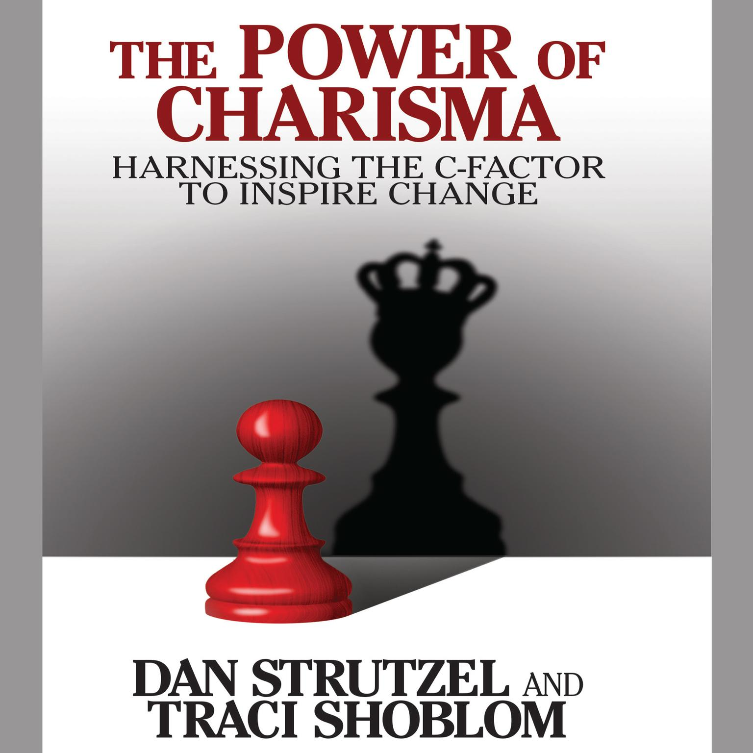 Printable The Power of Charisma: Harnessing the C-Factor to Inspire Change Audiobook Cover Art