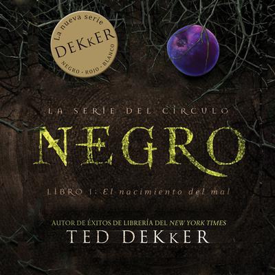 Negro: El nacimiento del mal Audiobook, by Ted Dekker