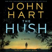 The Hush: A Novel Audiobook, by John Hart