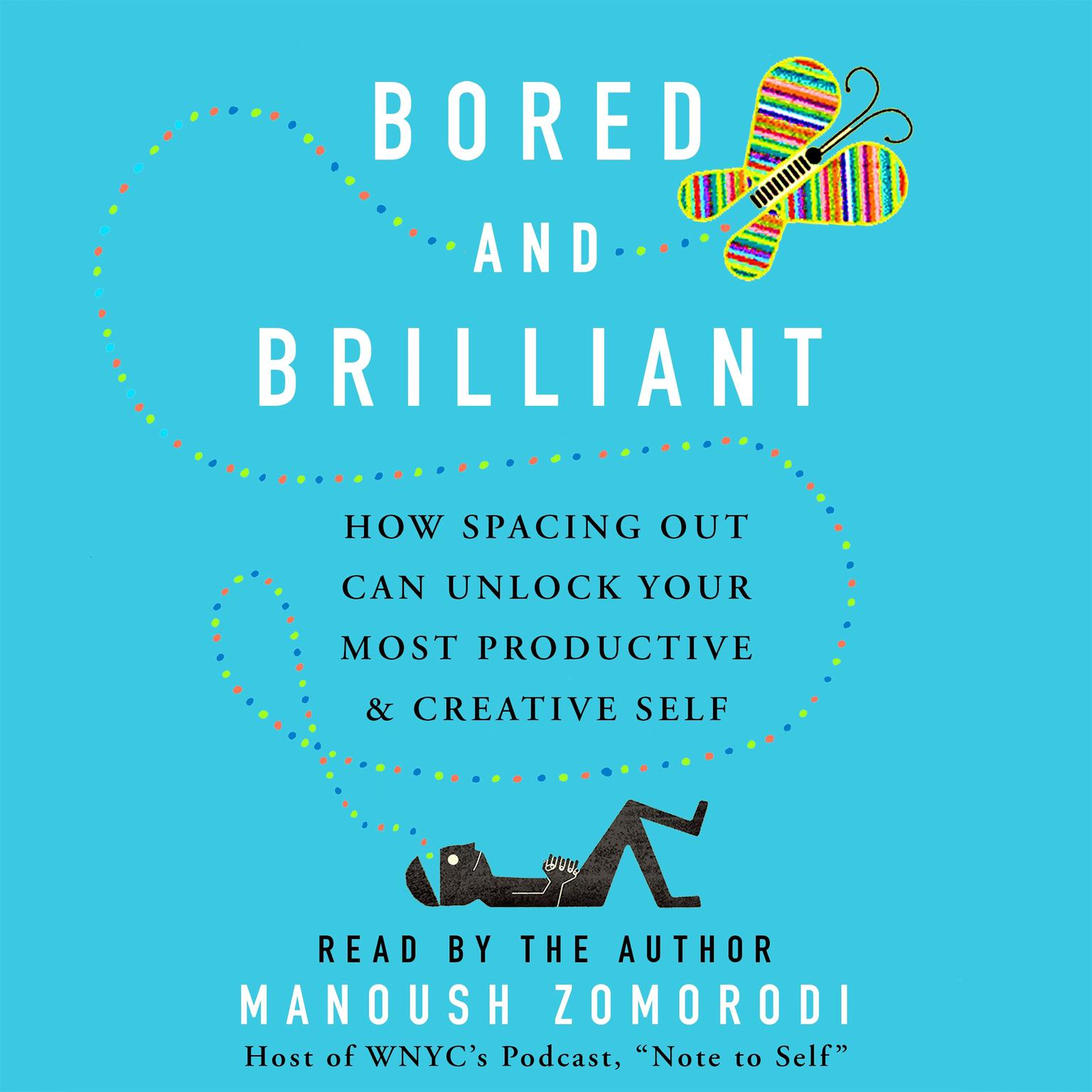 Printable Bored and Brilliant: How Spacing Out Can Unlock Your Most Productive and Creative Self Audiobook Cover Art