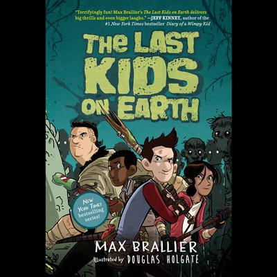 The Last Kids on Earth Audiobook, by Max Brallier