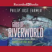Gods of Riverworld Audiobook, by Philip José Farmer