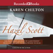 Hazel Scott: Pioneering Journey of a Jazz Pianist Audiobook, by Karen Chilton