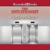 The Intuitionist: A Novel Audiobook, by Colson Whitehead