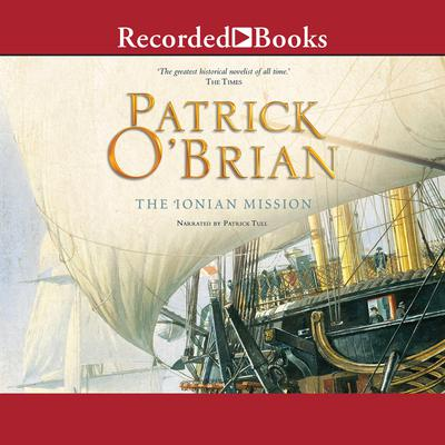 The Ionian Mission Audiobook, by Patrick O'Brian