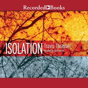 Isolation Audiobook, by Travis Thrasher