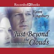 Just Beyond the Clouds: A Novel Audiobook, by Karen Kingsbury