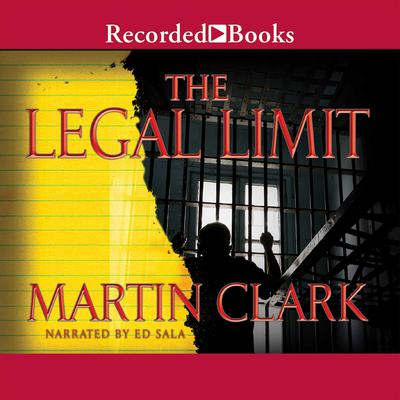 Legal Limit Audiobook, by Martin Clark