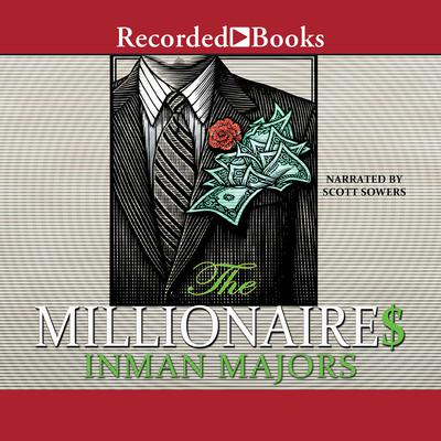 The Millionaires: A Novel of the New South Audiobook, by Inman Majors