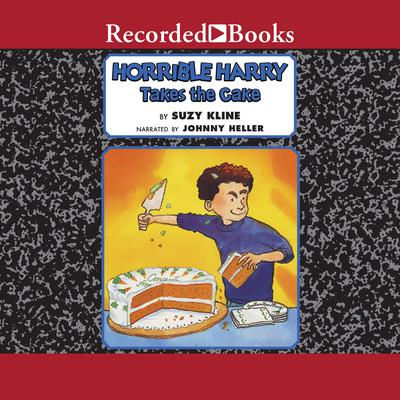Horrible Harry Takes the Cake Audiobook, by Suzy Kline