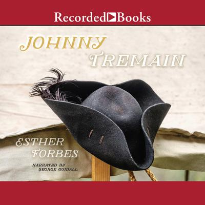 Johnny Tremain Audiobook, by Esther Hoskins Forbes