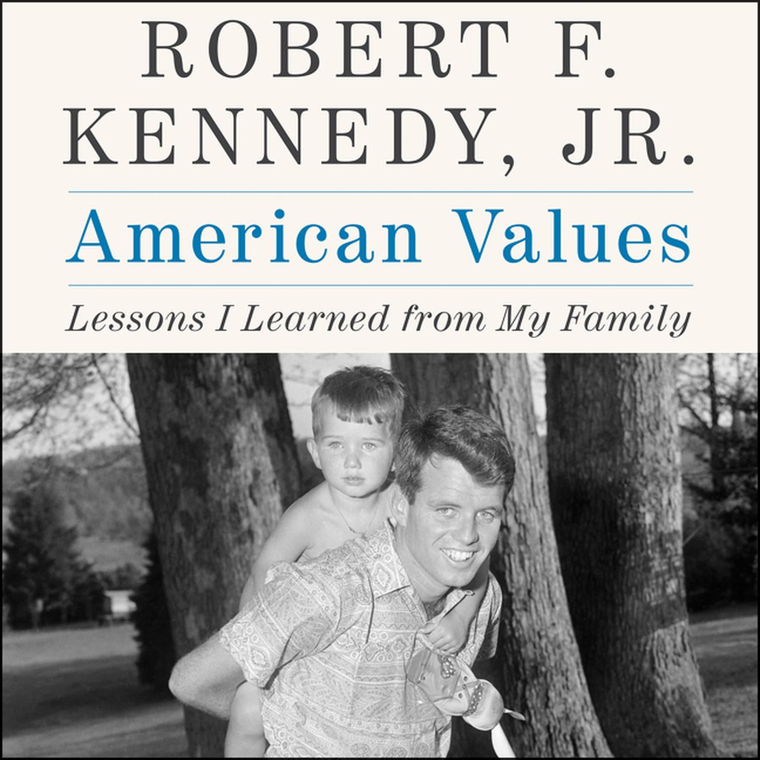 American Values: Lessons I Learned from My Family Audiobook, by Robert F. Kennedy