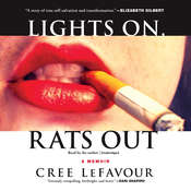 Lights On, Rats Out: A Memoir Audiobook, by Cree LeFavour