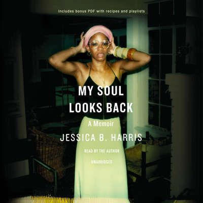 My Soul Looks Back: A Memoir Audiobook, by Jessica B. Harris