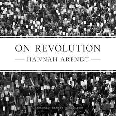 On Revolution Audiobook, by Hannah Arendt