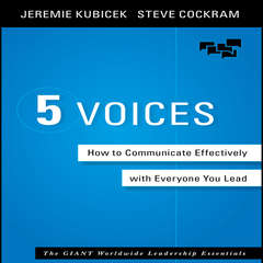 5 Voices: How to Communicate Effectively with Everyone You Lead Audiobook, by Jeremie Kubicek, Steve Cockram