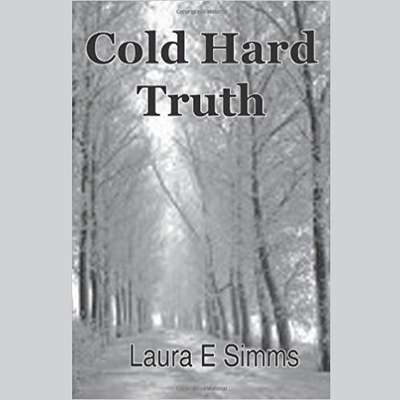 Cold Hard Truth Audiobook, by Laura E Simms