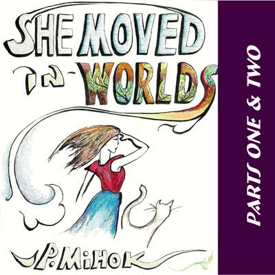 She Moved In Worlds - Parts One and Two Audiobook, by J.P. Mihok