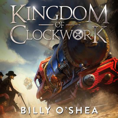 Kingdom of Clockwork Audiobook, by Billy O'Shea