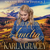 Mail Order Bride Amelia Audiobook, by Karla Gracey