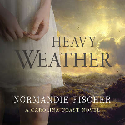 Heavy Weather Audiobook, by Normandie Fischer