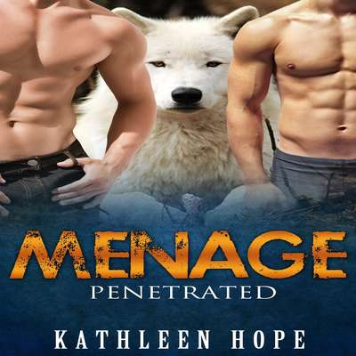 Menage: Penetrated Audiobook, by Kathleen Hope
