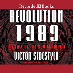 Revolution 1989: The Fall of the Soviet Empire Audiobook, by