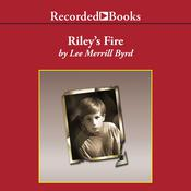 Riley's Fire Audiobook, by Lee Merrill Byrd