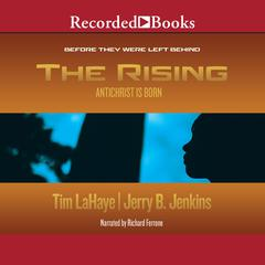 The Rising: Antichrist is Born  Audiobook, by Jerry B. Jenkins, Tim LaHaye