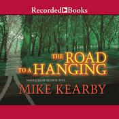 The Road to a Hanging Audiobook, by Mike Kearby