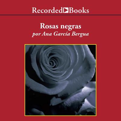 Rosas negras Audiobook, by Ana Bergua