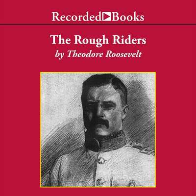 The Rough Riders Audiobook, by Theodore Roosevelt