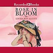 A Rose in Bloom Audiobook, by Louisa May Alcott