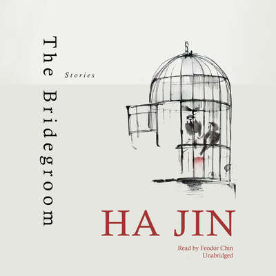 The Bridegroom: Stories Audiobook, by Ha Jin