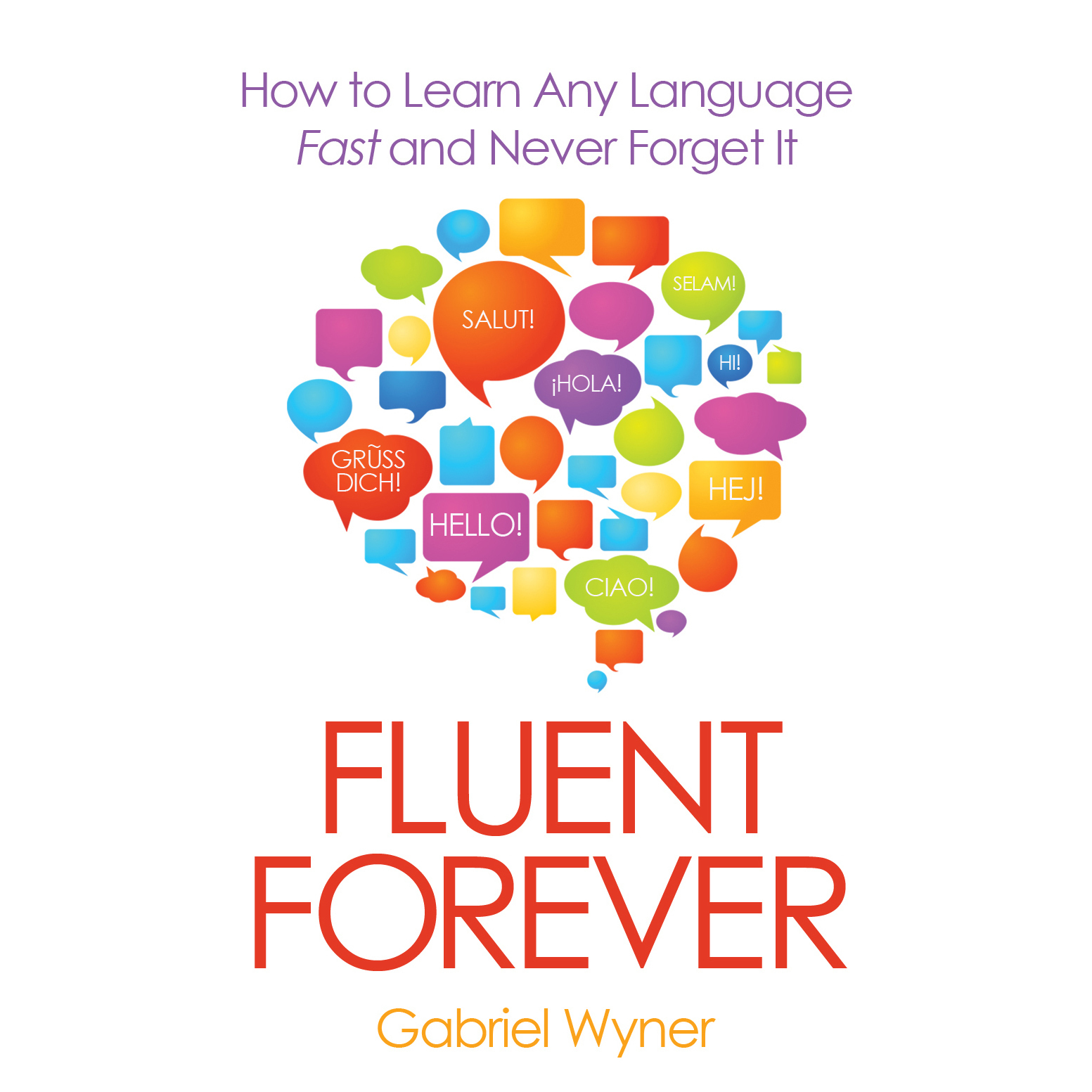 Printable Fluent Forever: How to Learn Any Language Fast and Never Forget It Audiobook Cover Art