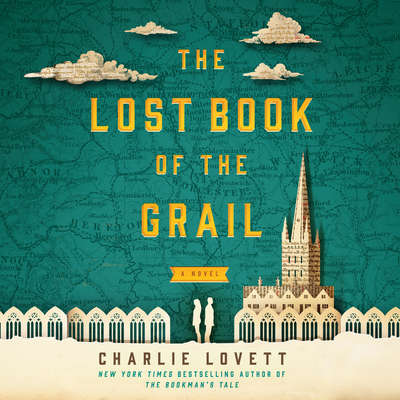 The Lost Book of the Grail: Or, A Visitor's Guide to Barchester Cathedral Audiobook, by Charlie Lovett
