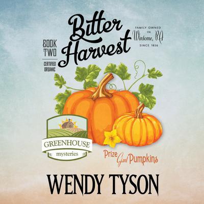 Bitter Harvest Audiobook, by Wendy Tyson