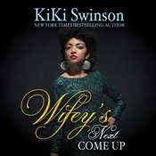 Wifey's Next Come Up Audiobook, by Kiki Swinson