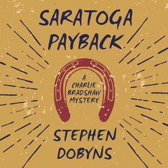 Saratoga Payback Audiobook, by Stephen Dobyns