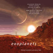 Exoplanets: Diamond Worlds, Super Earths, Pulsar Planets, and the New Search for Life Beyond Our Solar System Audiobook, by Michael Summers