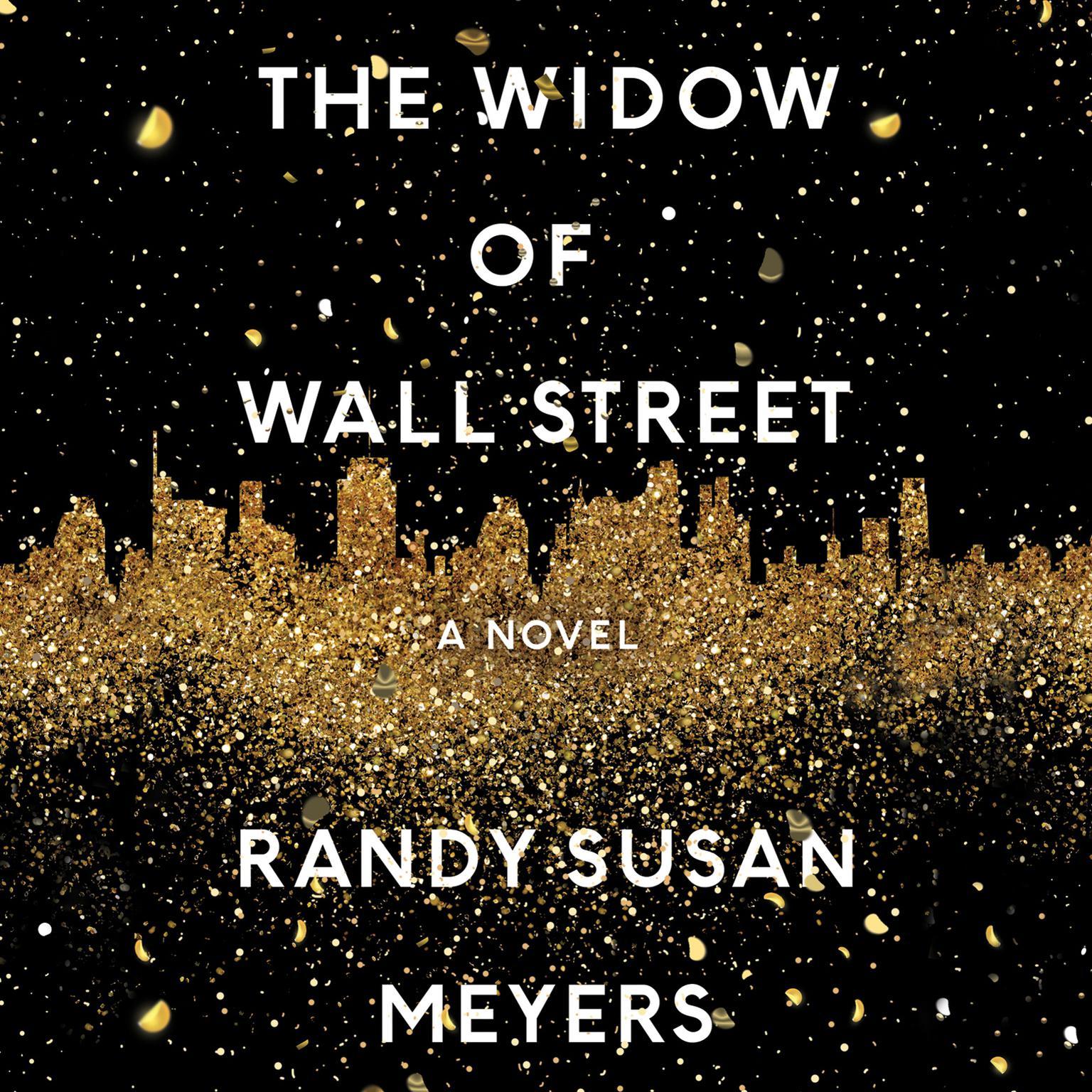 The Widow of Wall Street: A Novel Audiobook, by Randy Susan Meyers
