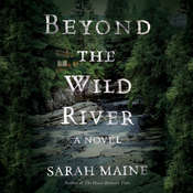 Beyond the Wild River: A Novel Audiobook, by Sarah Maine