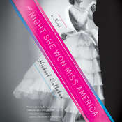 The Night She Won Miss America: A Novel Audiobook, by Michael Callahan