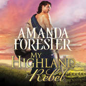 My Highland Rebel Audiobook, by Amanda Forester