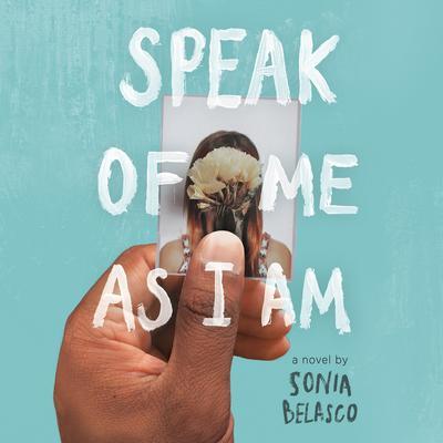 Speak of Me As I Am Audiobook, by Sonia Belasco