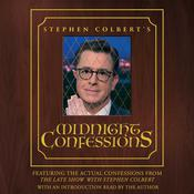Stephen Colberts Midnight Confessions Audiobook, by The Staff of the Late Show with Stephen Colbert, Stephen Colbert