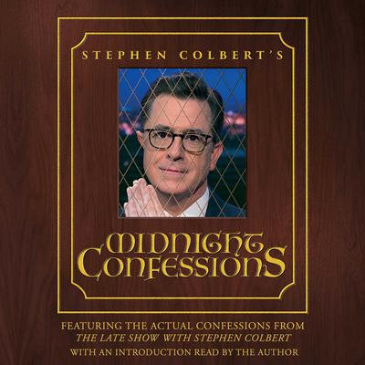 Stephen Colberts Midnight Confessions Audiobook, by Stephen Colbert