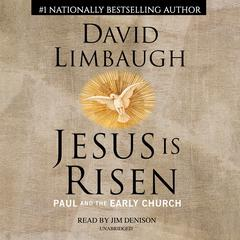 Jesus Is Risen: Paul and the Early Church Audiobook, by David Limbaugh