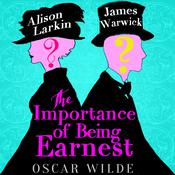 The Importance of Being Earnest: A Trivial Comedy for Serious People Audiobook, by Oscar Wilde