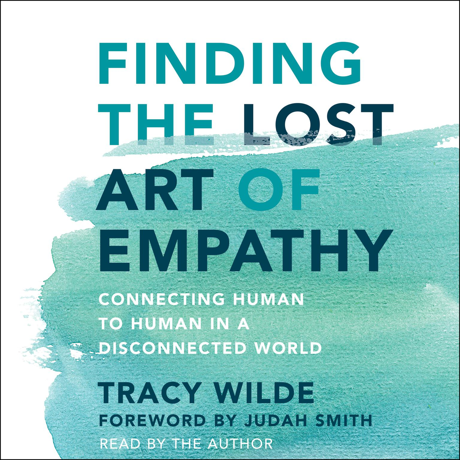 Printable Finding the Lost Art of Empathy: Connecting Human to Human in a Disconnected World Audiobook Cover Art